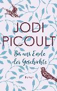 Cover-Bild zu Picoult, Jodi: Bis ans Ende der Geschichte (eBook)