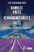 Cover-Bild zu Rademacher, Cay: Dunkles Arles / Verhängnisvolles Calès (eBook)