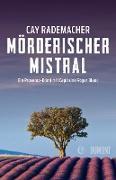 Cover-Bild zu Rademacher, Cay: Mörderischer Mistral (eBook)