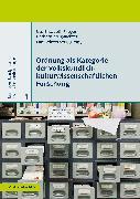 Cover-Bild zu Krug-Richter, Barbara (Hrsg.): Ordnung als Kategorie der volkskundlich-kulturwissenschaftlichen Forschung (eBook)