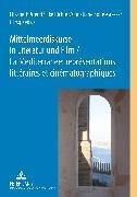 Cover-Bild zu Arend, Elisabeth (Hrsg.): Mittelmeerdiskurse in Literatur und Film. La Méditerranée : représentations littéraires et cinématographiques