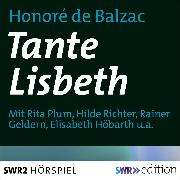 Cover-Bild zu Balzac, Honoré de: Tante Lisbeth (Audio Download)