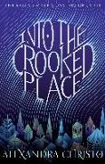 Cover-Bild zu Into the Crooked Place von Christo, Alexandra