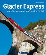 Cover-Bild zu Glacier Express von Dörflinger, Michael (Hauptschriftleiter)
