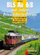 Cover-Bild zu Ae 6/8 und andere Privatbahn-Sécherons von Sigrist, Heinz
