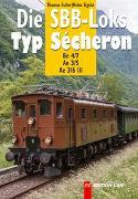Cover-Bild zu Die SBB-Loks Typ Sécheron von Estler, Thomas