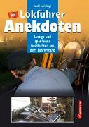 Cover-Bild zu Lokführer-Anekdoten von Gohl, Ronald (Hrsg.)