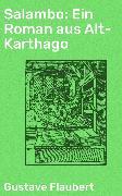 Cover-Bild zu Salambo: Ein Roman aus Alt-Karthago (eBook) von Flaubert, Gustave