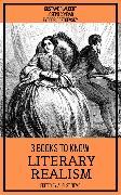 Cover-Bild zu 3 books to know Literary Realism (eBook) von Flaubert, Gustave