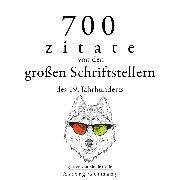Cover-Bild zu 700 Zitate von den großen Schriftstellern des 19. Jahrhunderts (Audio Download) von Flaubert, Gustave