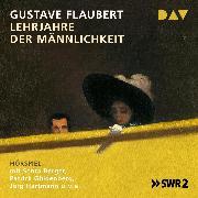 Cover-Bild zu Lehrjahre der Männlichkeit (Audio Download) von Flaubert, Gustave