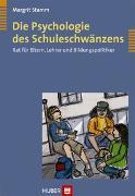 Cover-Bild zu Die Psychologie des Schuleschwänzens von Stamm, Margrit