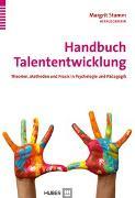 Cover-Bild zu Handbuch Talententwicklung von Stamm, Margrit (Hrsg.)