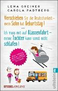 Cover-Bild zu Verschieben Sie die Deutscharbeit - mein Sohn hat Geburtstag & Ich muss mit auf Klassenfahrt - meine Tochter kann sonst nicht schlafen von Greiner, Lena