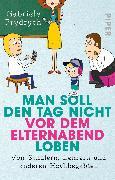 Cover-Bild zu Man soll den Tag nicht vor dem Elternabend loben von Frydrych, Gabriele