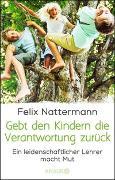 Cover-Bild zu Gebt den Kindern die Verantwortung zurück von Nattermann, Felix