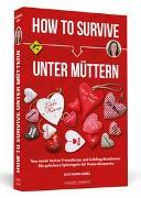 Cover-Bild zu How To Survive unter Müttern von Gebel, Alexandra