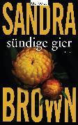 Cover-Bild zu Brown, Sandra: Sündige Gier (eBook)