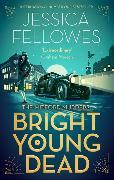 Cover-Bild zu Fellowes, Jessica: Bright Young Dead