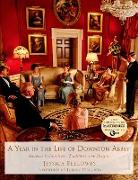 Cover-Bild zu Fellowes, Jessica: A Year in the Life of Downton Abbey: Seasonal Celebrations, Traditions, and Recipes