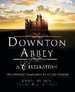 Cover-Bild zu Fellowes, Jessica: Downton Abbey - A Celebration: The Official Companion to All Six Seasons