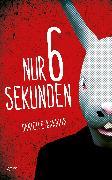 Cover-Bild zu Nur 6 Sekunden (eBook) von Bakhuis, Daniëlle