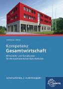 Cover-Bild zu Kompetenz Gesamtwirtschaft Lernsituationen 2. Ausbildungsjahr von Felsch, Stefan