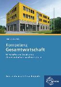 Cover-Bild zu Kompetenz Gesamtwirtschaft Lernsituationen 3. Ausbildungsjahr von Felsch, Stefan