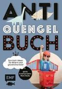 Cover-Bild zu Anti-Quengel-Buch - Survival-Ideen für Eltern und glückliche Kids von Müller, Sabrina
