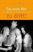 Cover-Bild zu Das erste Mal: zu dritt! (eBook) von Müller, Andreas