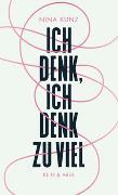 Cover-Bild zu Ich denk, ich denk zu viel von Kunz, Nina