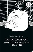Cover-Bild zu Elia, Miriam: Das Tagebuch von Edward dem Hamster 1990 - 1990