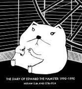 Cover-Bild zu Elia, Miriam: The Diary of Edward the Hamster, 1990 to 1990