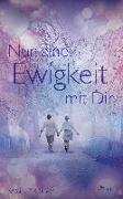 Cover-Bild zu Nur eine Ewigkeit mit Dir von Moninger, Kristina