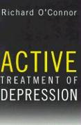 Cover-Bild zu Active Treatment of Depression von O'Connor, Richard