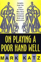 Cover-Bild zu On Playing a Poor Hand Well: Insights from the Lives of Those Who Have Overcome Childhoodinsights from the Lives of Those von Katz, Mark