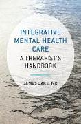 Cover-Bild zu Integrative Mental Health Care: A Therapist's Handbook von Lake, James
