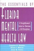 Cover-Bild zu The Essentials of Florida Mental Health Law: A Straightforward Guide for Clinicians of All Disciplines von Behnke, Stephen H.