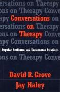Cover-Bild zu Conversations on Therapy: Popular Problems and Uncommon Solutions von Grove, David R.