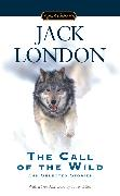 Cover-Bild zu The Call of the Wild and Selected Stories von London, Jack