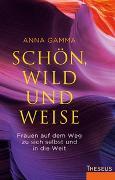 Cover-Bild zu Schön, wild und weise von Gamma, Anna