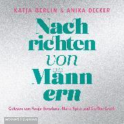 Cover-Bild zu Nachrichten von Männern (Audio Download) von Berlin, Katja