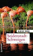 Cover-Bild zu Renk, Ulrike: Seidenstadt-Schweigen