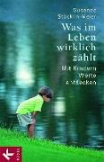 Cover-Bild zu Was im Leben wirklich zählt (eBook) von Stöcklin-Meier, Susanne