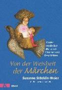 Cover-Bild zu Von der Weisheit der Märchen von Stöcklin-Meier, Susanne