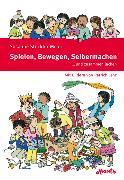 Cover-Bild zu Spielen, Bewegen, Selbermachen ... und zusammen lachen von Stöcklin-Meier, Susanne
