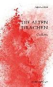 Cover-Bild zu Die alten Drachen von Diethe, Jürgen