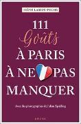 Cover-Bild zu 111 gouts à Paris à ne pas manquer von Lassus-Fuchs, Irène