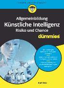 Cover-Bild zu Allgemeinbildung Künstliche Intelligenz. Risiko und Chance für Dummies von Otte, Ralf