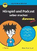 Cover-Bild zu Hörspiel und Podcast selber machen für Dummies Junior (eBook) von Kärgel, Marco Ponce